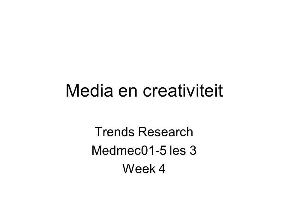 Media en creativiteit Trends Research Medmec01-5 les 3 Week 4