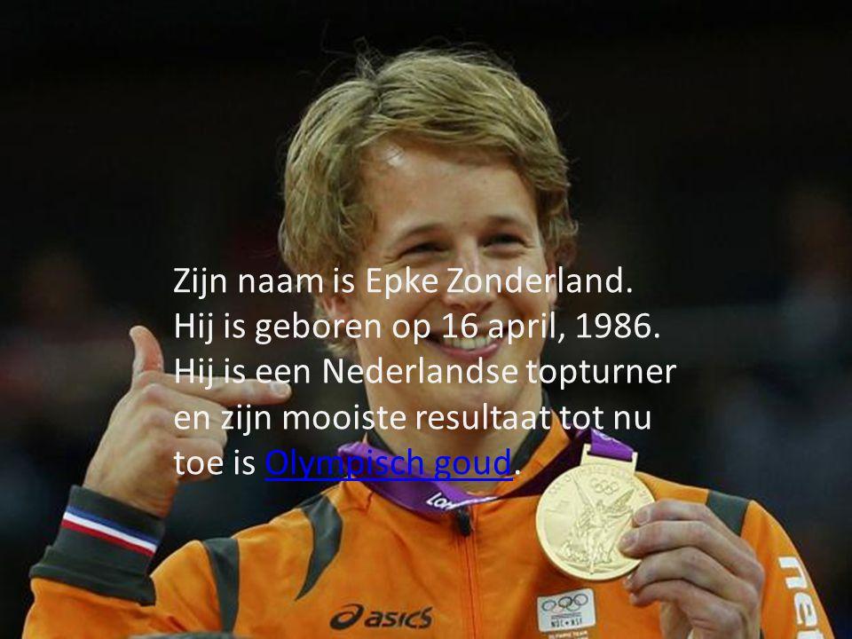 Zijn naam is Epke Zonderland.Hij is geboren op 16 april, 1986.