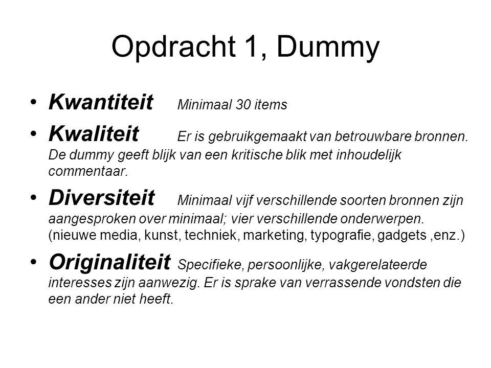 Opdracht 1, Dummy Kwantiteit Minimaal 30 items Kwaliteit Er is gebruikgemaakt van betrouwbare bronnen.