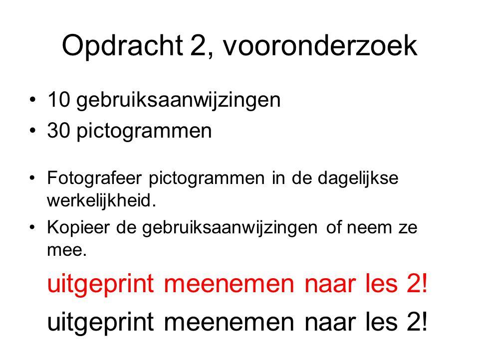 Opdracht 2, vooronderzoek 10 gebruiksaanwijzingen 30 pictogrammen Fotografeer pictogrammen in de dagelijkse werkelijkheid.