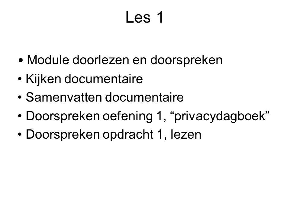 Les 1 Module doorlezen en doorspreken Kijken documentaire Samenvatten documentaire Doorspreken oefening 1, privacydagboek Doorspreken opdracht 1, lezen