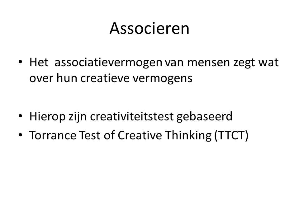 Associeren Het associatievermogen van mensen zegt wat over hun creatieve vermogens Hierop zijn creativiteitstest gebaseerd Torrance Test of Creative T