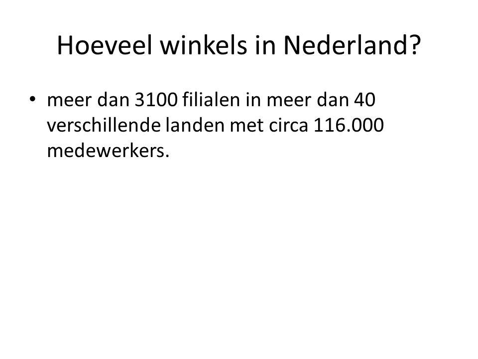 Hoeveel winkels in Nederland? meer dan 3100 filialen in meer dan 40 verschillende landen met circa 116.000 medewerkers.