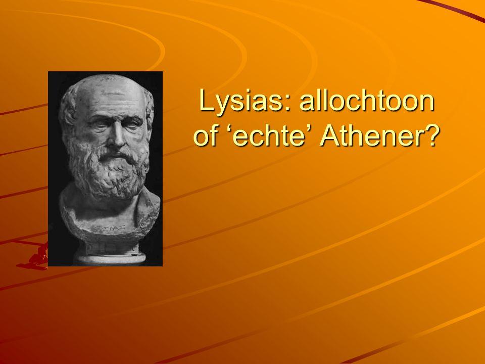 Lysias: allochtoon of 'echte' Athener?