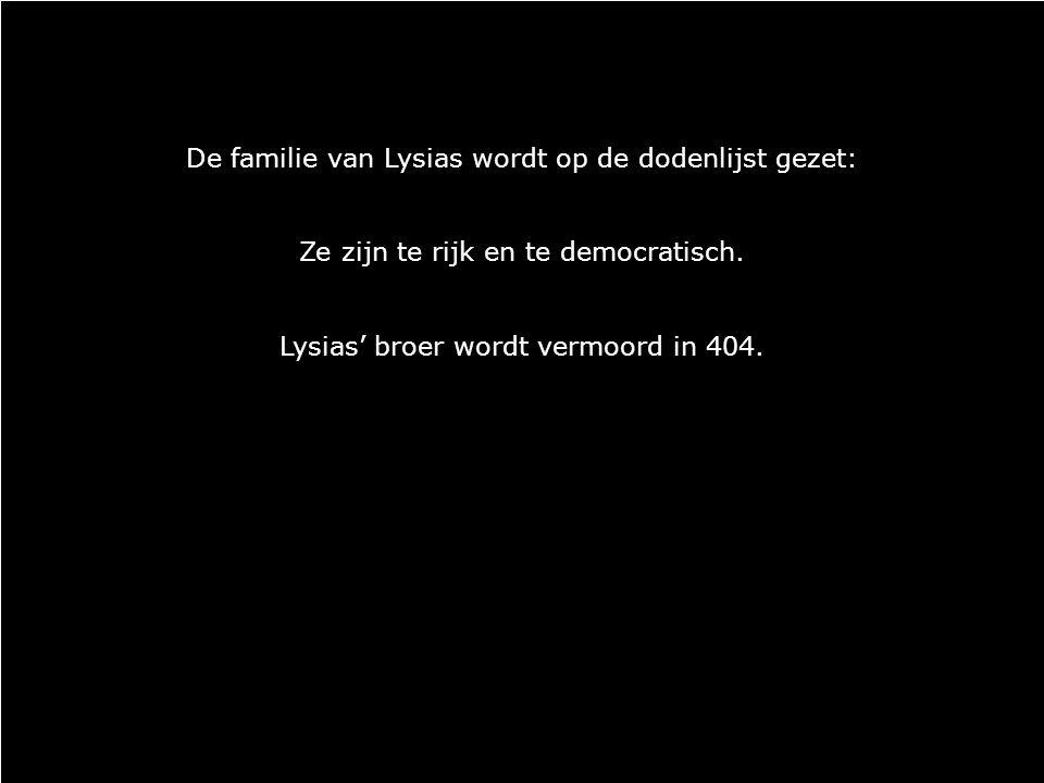 De familie van Lysias wordt op de dodenlijst gezet: Ze zijn te rijk en te democratisch.