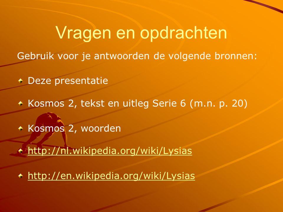 Vragen en opdrachten Gebruik voor je antwoorden de volgende bronnen: Deze presentatie Kosmos 2, tekst en uitleg Serie 6 (m.n.