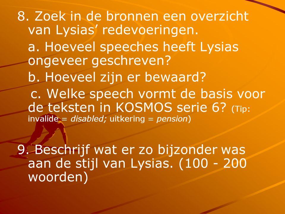 8. Zoek in de bronnen een overzicht van Lysias' redevoeringen.