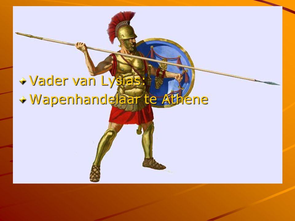 Vader van Lysias: Wapenhandelaar te Athene metoik