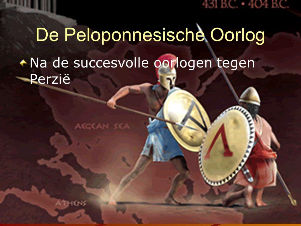 De Peloponnesische Oorlog Na de succesvolle oorlogen tegen Perzië Griekse Burgeroorlog