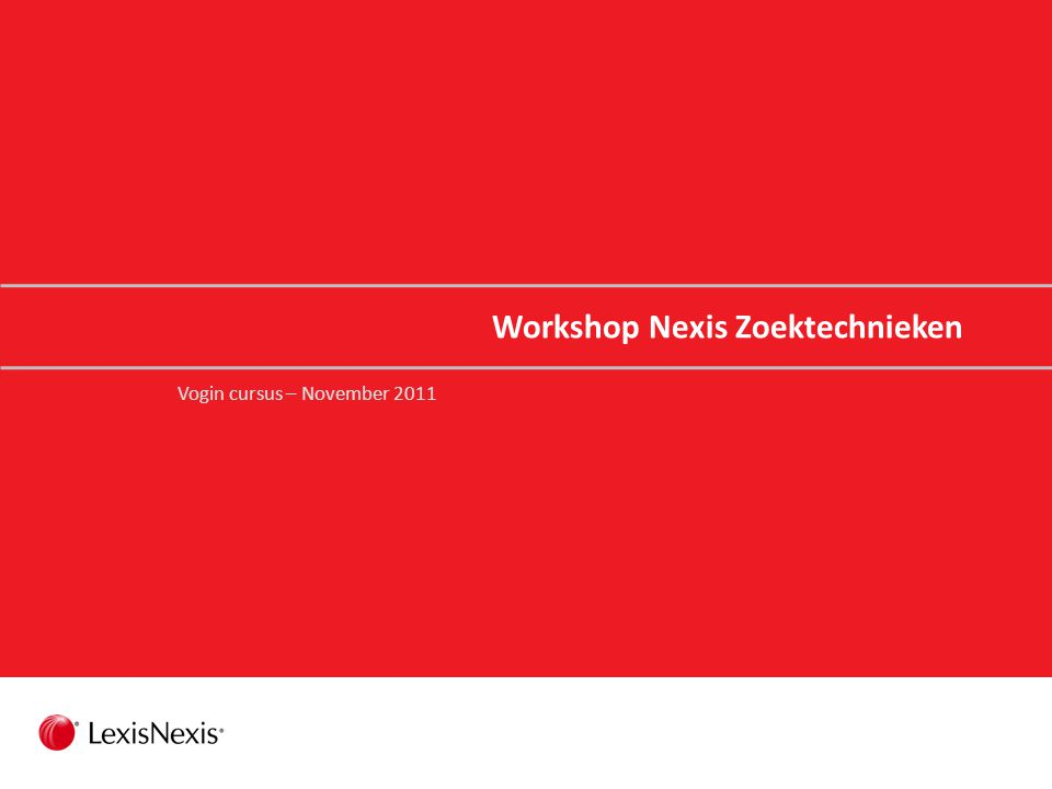 Workshop Nexis Zoektechnieken Vogin cursus – November 2011