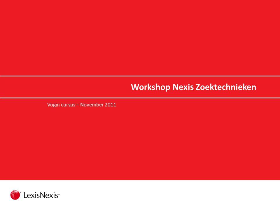 1 Nexis NL Agenda Introductie Oefenen Nieuws Oefenen Bedrijfsinformatie Oefenen Juridische informatie Oefenen Afsluiting Agenda
