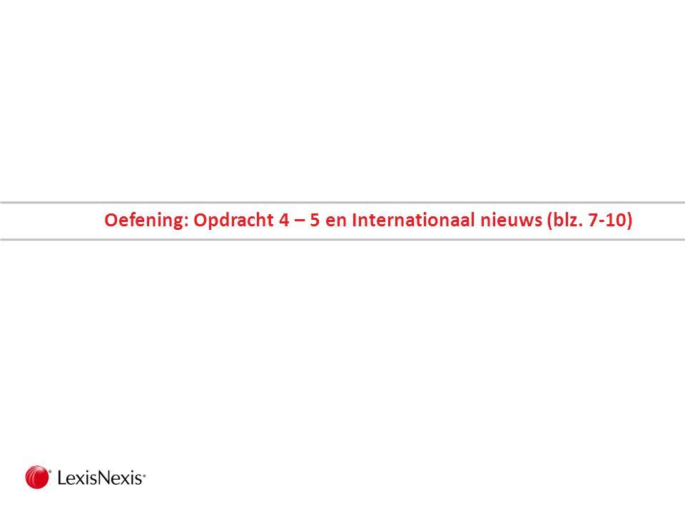 Oefening: Opdracht 4 – 5 en Internationaal nieuws (blz. 7-10)