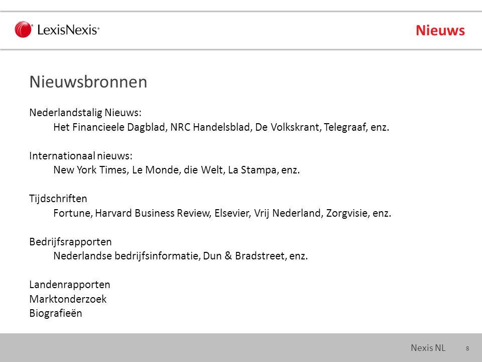 19 Nexis NL Nieuws Zoektermen: Zoektermen worden herkenbaar weergegeven in documentenlijst: Maximaal 3000 resultaten per zoekactie Resultaten verfijnen om te focussen op eindresultaat Resultaten - evalueren