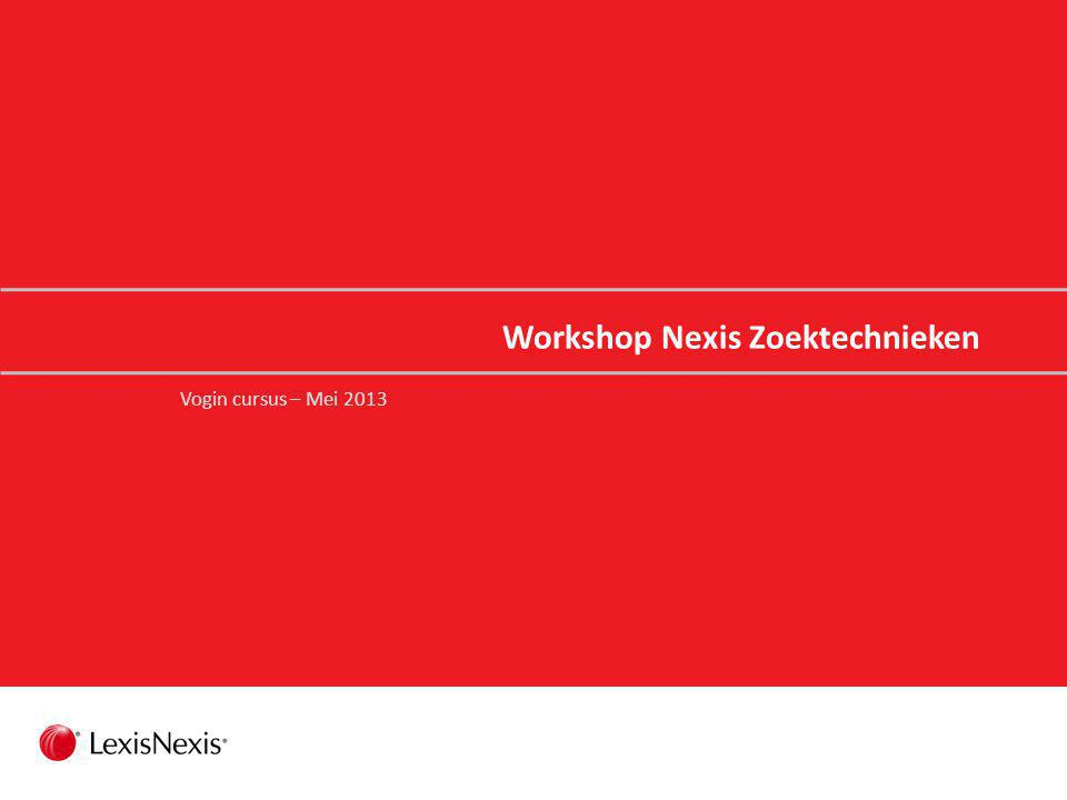 Workshop Nexis Zoektechnieken Vogin cursus – Mei 2013