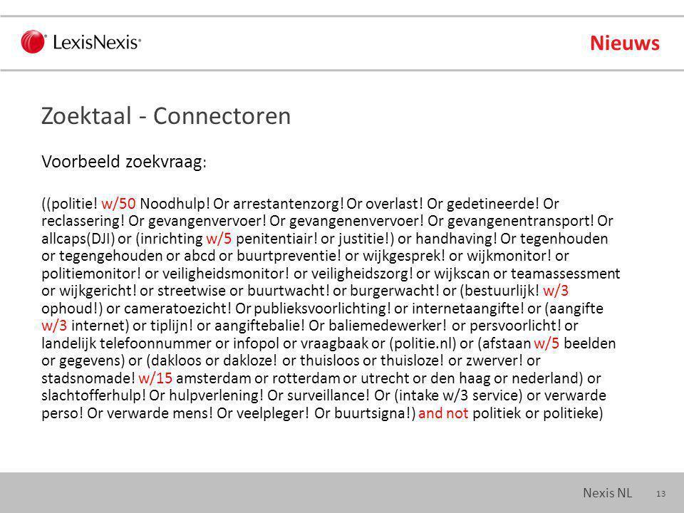 13 Nexis NL Nieuws Voorbeeld zoekvraag : ((politie.
