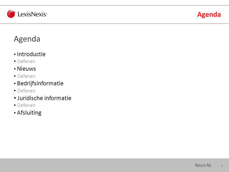 22 Nexis NL Nieuws Nieuwe resultaten die voldoen aan uw zoekcriteria worden, op een door u gekozen tijdstip, automatisch verstuurd naar uw e-mail adres.