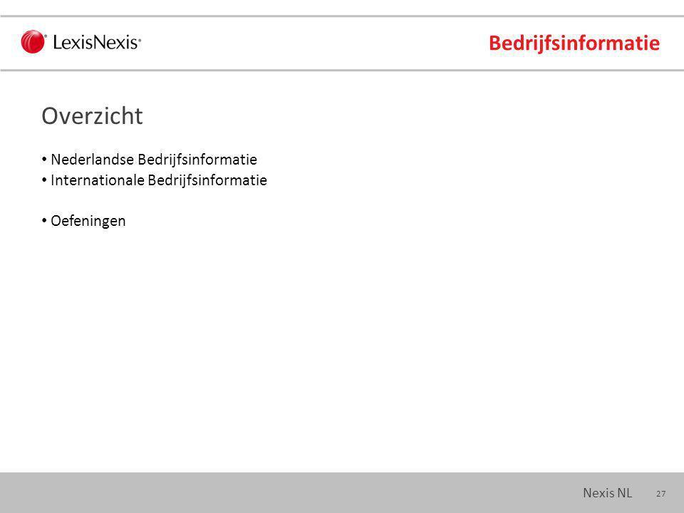 27 Nexis NL Bedrijfsinformatie Nederlandse Bedrijfsinformatie Internationale Bedrijfsinformatie Oefeningen Overzicht