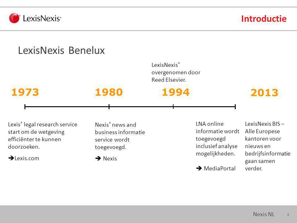 2 Nexis NL Introductie LexisNexis Benelux Lexis ® legal research service start om de wetgeving efficiënter te kunnen doorzoeken.