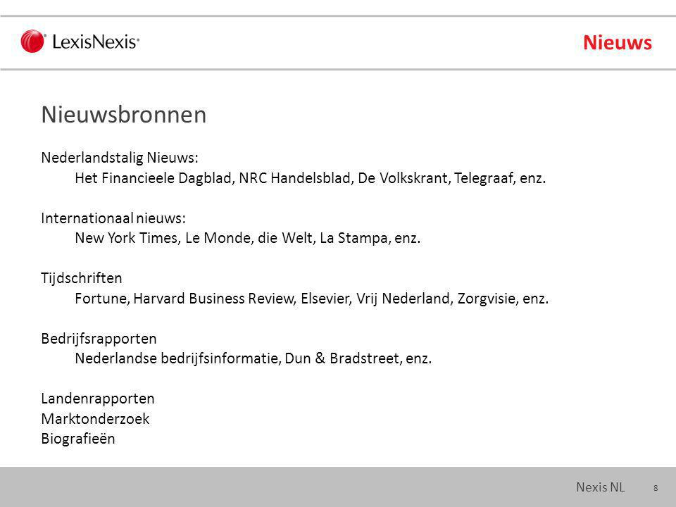 29 Nexis NL Bedrijfsinformatie Meerdere bronnen per land Bijv.