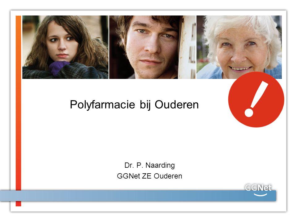 Polyfarmacie Meer dan 5 verschillende geneesmiddelen Over het nut van lange termijn behandeling is niet veel bekend Wat was de indicatie en geldt deze nog steeds.