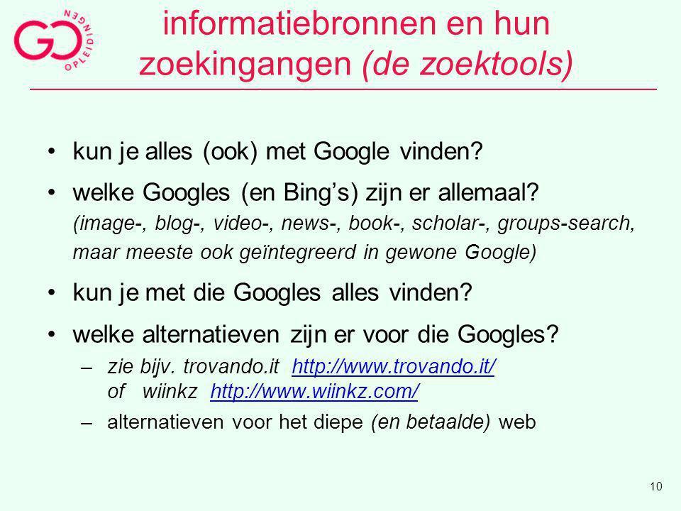 informatiebronnen en hun zoekingangen (de zoektools) kun je alles (ook) met Google vinden? welke Googles (en Bing's) zijn er allemaal? (image-, blog-,