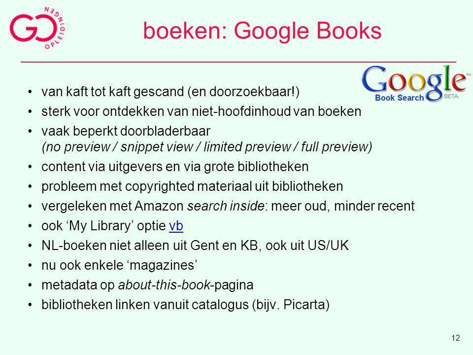 boeken: Google Books van kaft tot kaft gescand (en doorzoekbaar!) sterk voor ontdekken van niet-hoofdinhoud van boeken vaak beperkt doorbladerbaar (no