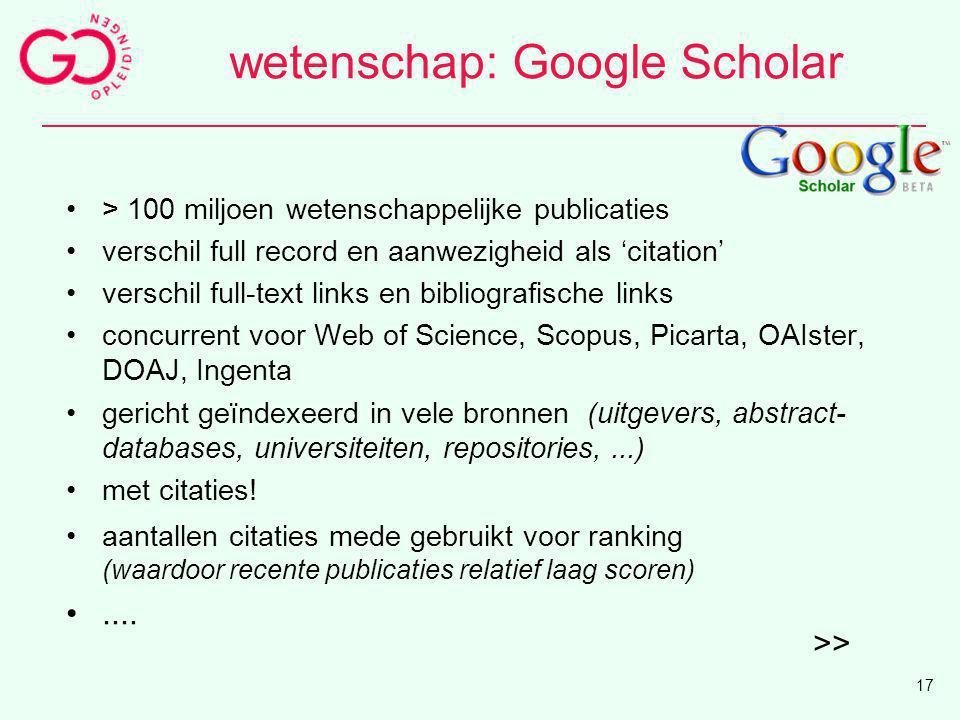 wetenschap: Google Scholar > 100 miljoen wetenschappelijke publicaties verschil full record en aanwezigheid als 'citation' verschil full-text links en