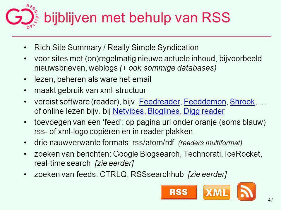 bijblijven met behulp van RSS Rich Site Summary / Really Simple Syndication voor sites met (on)regelmatig nieuwe actuele inhoud, bijvoorbeeld nieuwsbr