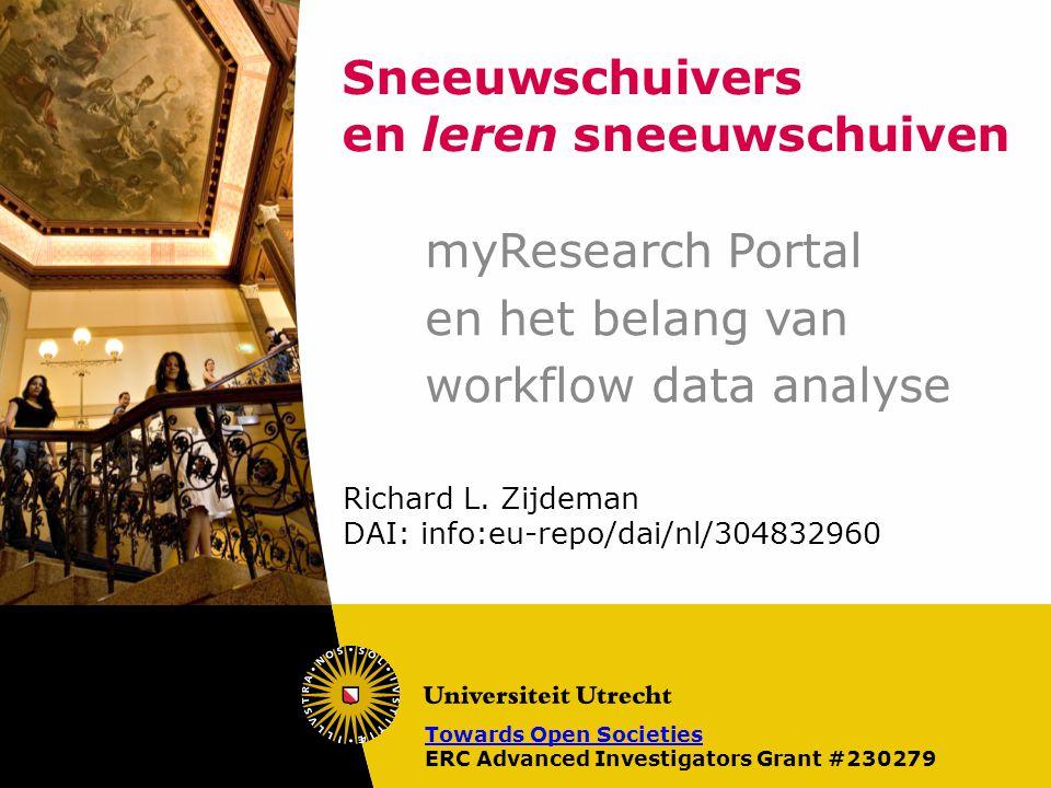 Sneeuwschuivers en leren sneeuwschuiven myResearch Portal en het belang van workflow data analyse Richard L.