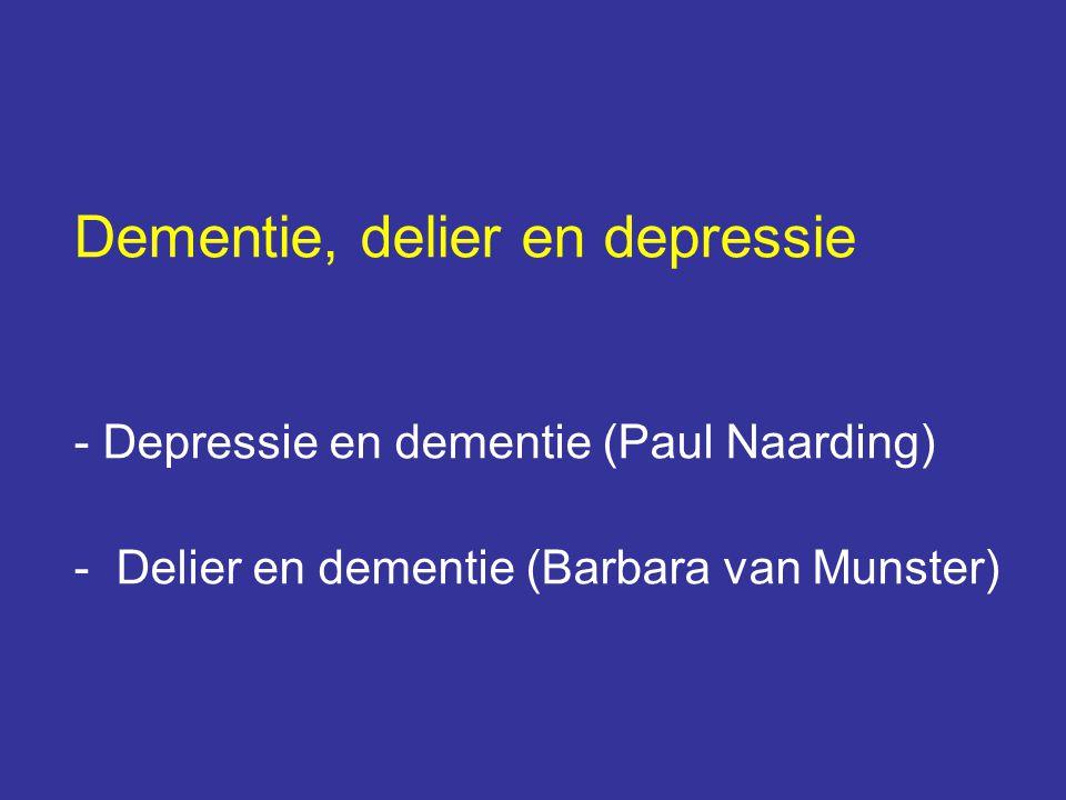 Dementie, delier en depressie - Depressie en dementie (Paul Naarding) - Delier en dementie (Barbara van Munster)