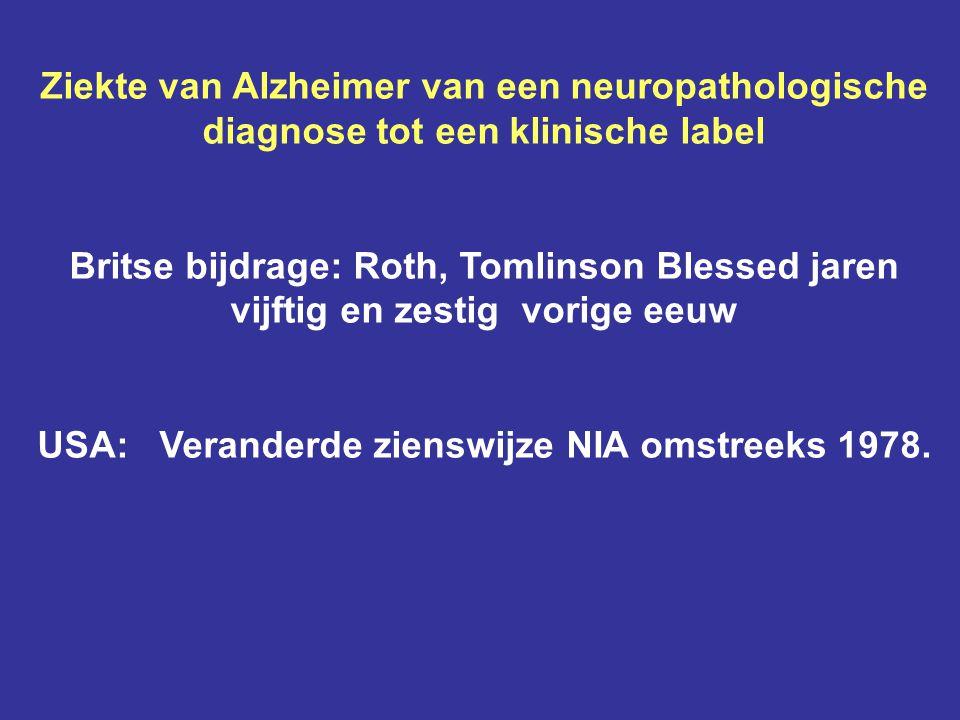Ziekte van Alzheimer van een neuropathologische diagnose tot een klinische label Britse bijdrage: Roth, Tomlinson Blessed jaren vijftig en zestig vori