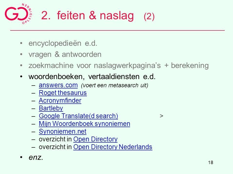 18 2.feiten & naslag (2) encyclopedieën e.d. vragen & antwoorden zoekmachine voor naslagwerkpagina's + berekening woordenboeken, vertaaldiensten e.d.