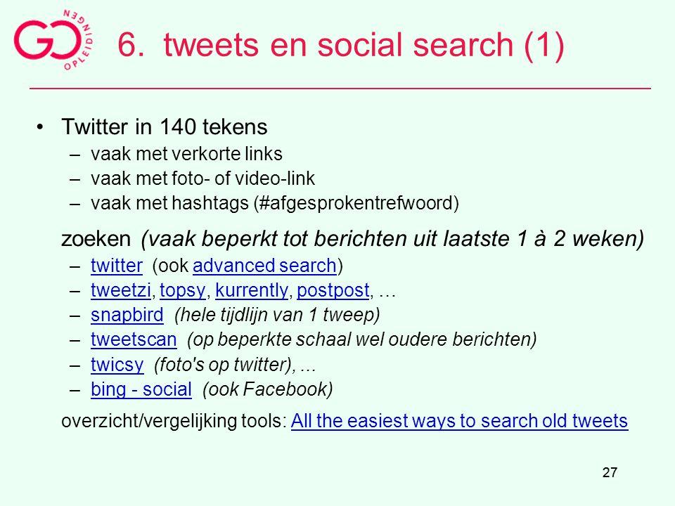 27 6.tweets en social search (1) Twitter in 140 tekens –vaak met verkorte links –vaak met foto- of video-link –vaak met hashtags (#afgesprokentrefwoor