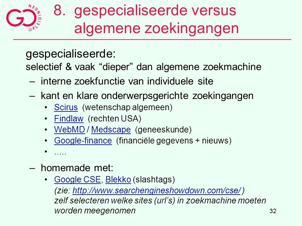 """32 8.gespecialiseerde versus algemene zoekingangen gespecialiseerde: selectief & vaak """"dieper"""" dan algemene zoekmachine –interne zoekfunctie van indiv"""