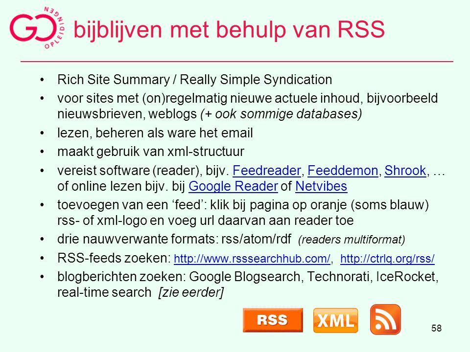 58 bijblijven met behulp van RSS Rich Site Summary / Really Simple Syndication voor sites met (on)regelmatig nieuwe actuele inhoud, bijvoorbeeld nieuw