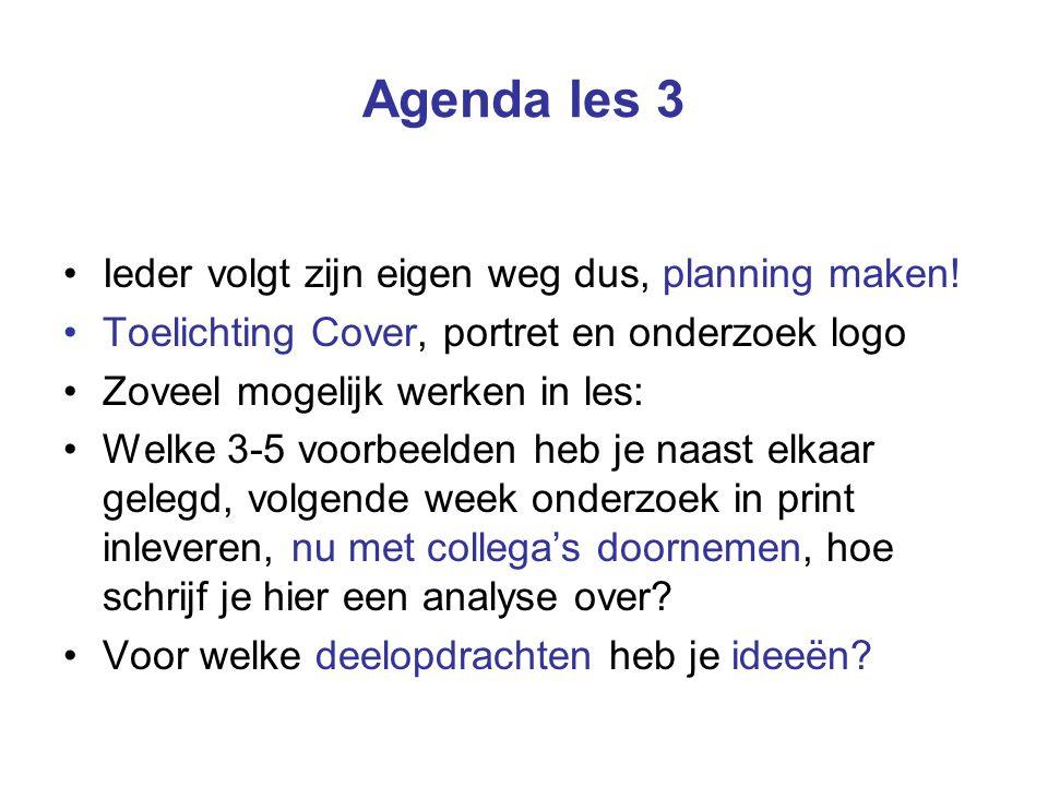 Agenda les 3 Ieder volgt zijn eigen weg dus, planning maken.