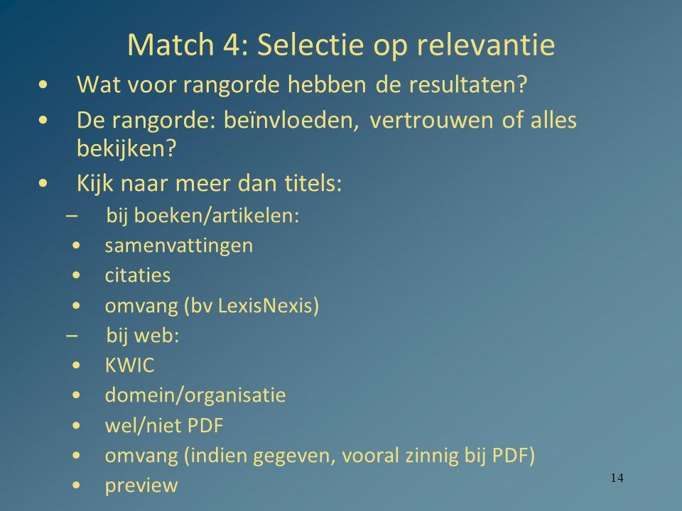 14 Match 4: Selectie op relevantie Wat voor rangorde hebben de resultaten.