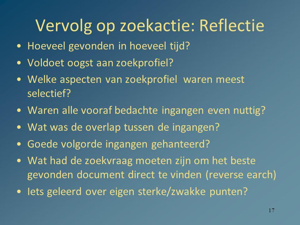 17 Vervolg op zoekactie: Reflectie Hoeveel gevonden in hoeveel tijd.