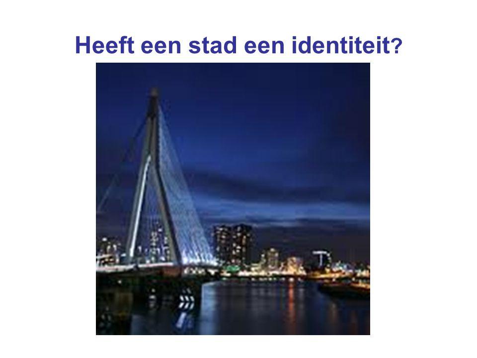 Heeft een stad een identiteit ?