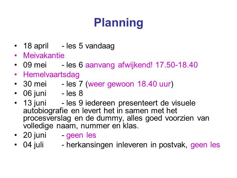 Planning 18 april - les 5 vandaag Meivakantie 09 mei- les 6 aanvang afwijkend.