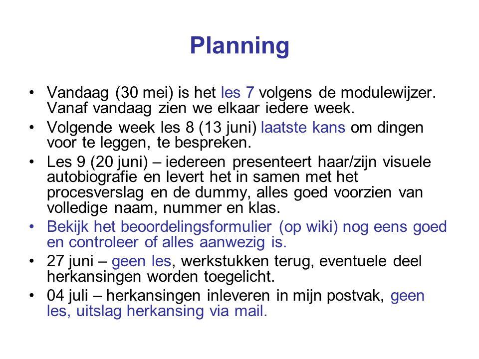 Planning Vandaag (30 mei) is het les 7 volgens de modulewijzer.