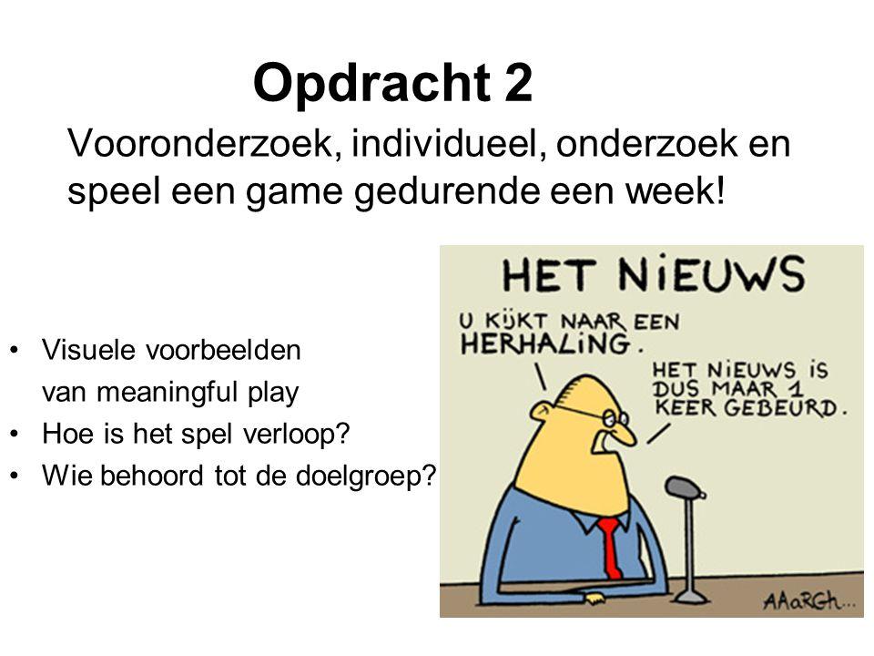 Opdracht 2 Vooronderzoek, individueel, onderzoek en speel een game gedurende een week! Visuele voorbeelden van meaningful play Hoe is het spel verloop