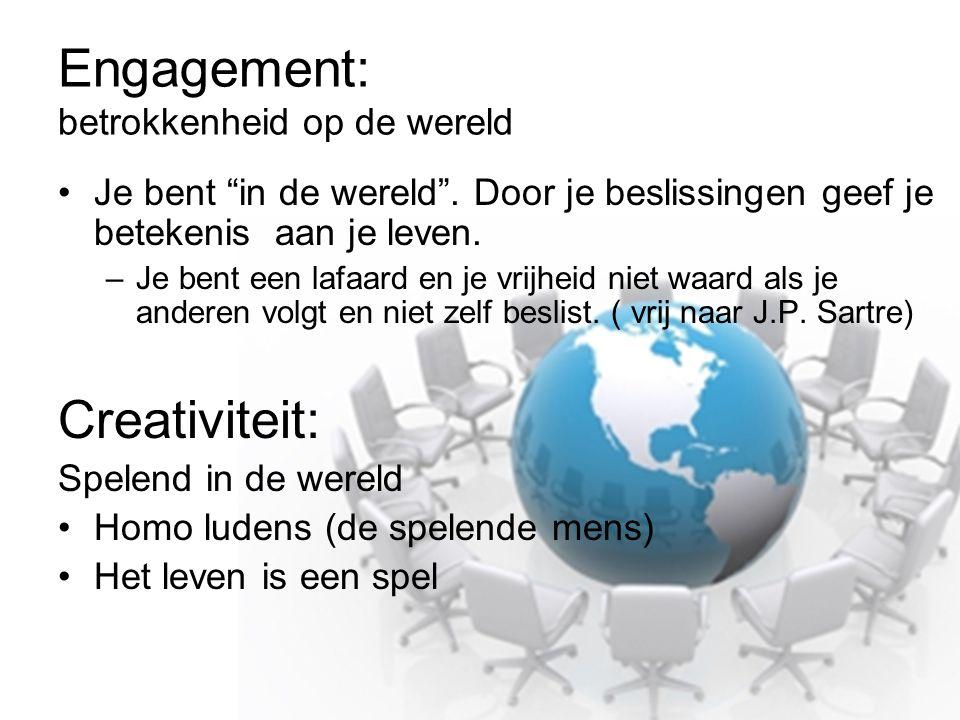"""Engagement: betrokkenheid op de wereld Je bent """"in de wereld"""". Door je beslissingen geef je betekenis aan je leven. –Je bent een lafaard en je vrijhei"""