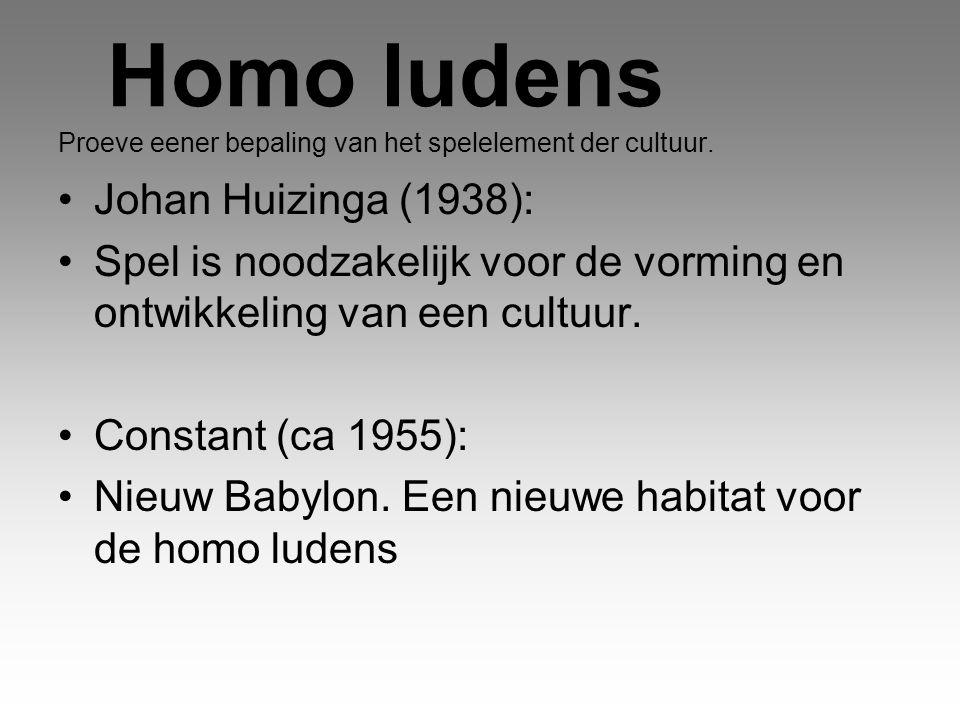 Homo ludens Proeve eener bepaling van het spelelement der cultuur. Johan Huizinga (1938): Spel is noodzakelijk voor de vorming en ontwikkeling van een
