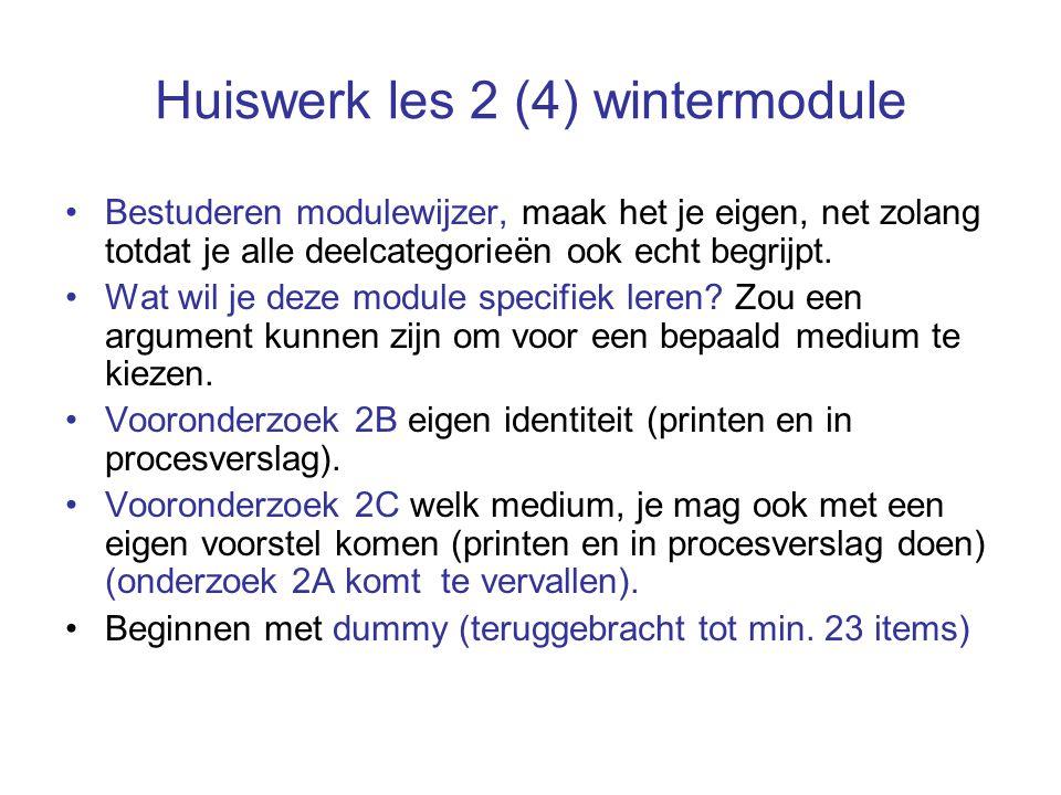 Huiswerk les 2 (4) wintermodule Bestuderen modulewijzer, maak het je eigen, net zolang totdat je alle deelcategorieën ook echt begrijpt.