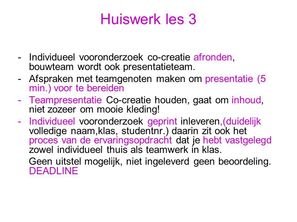 Huiswerk les 3 -Individueel vooronderzoek co-creatie afronden, bouwteam wordt ook presentatieteam.