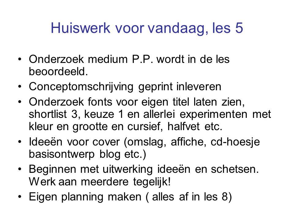 Huiswerk voor vandaag, les 5 Onderzoek medium P.P.