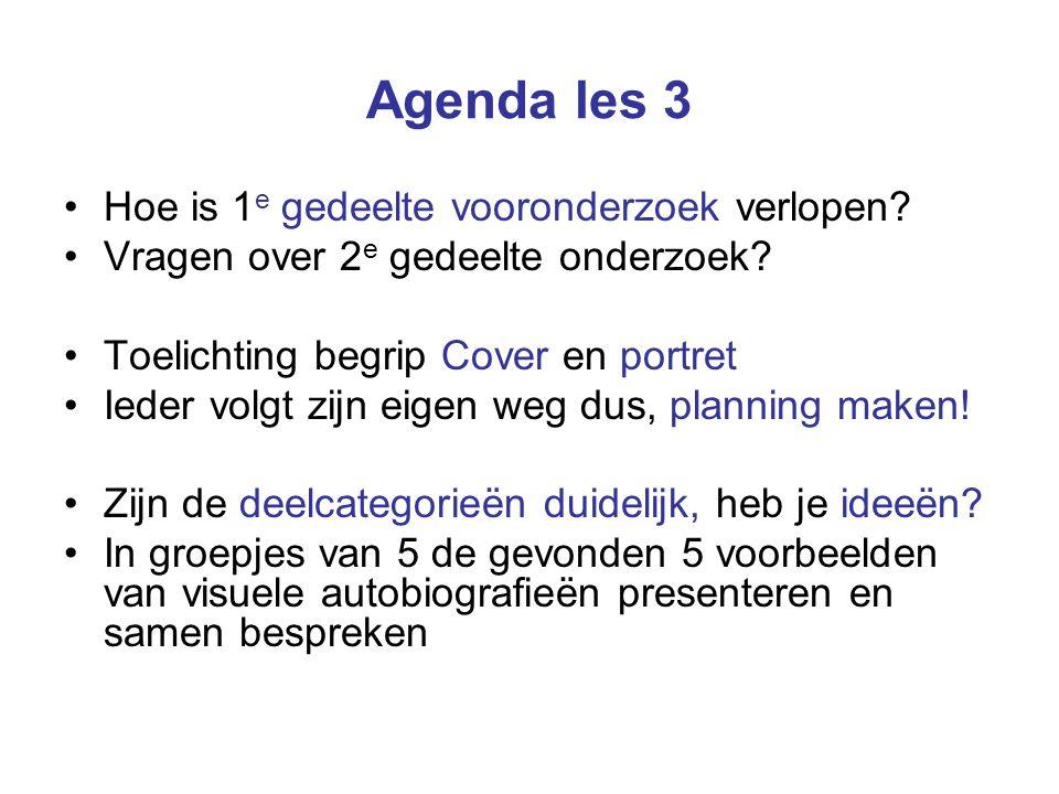 Agenda les 3 Hoe is 1 e gedeelte vooronderzoek verlopen? Vragen over 2 e gedeelte onderzoek? Toelichting begrip Cover en portret Ieder volgt zijn eige