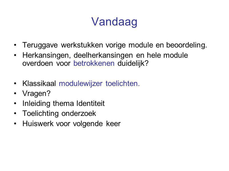 Vandaag Teruggave werkstukken vorige module en beoordeling.