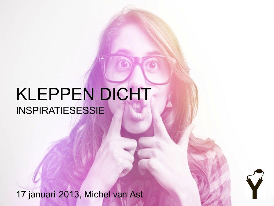 17 januari 2013, Michel van Ast KLEPPEN DICHT INSPIRATIESESSIE